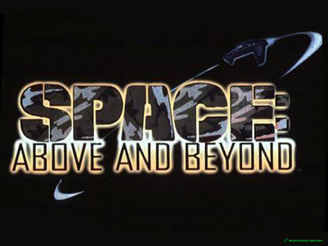 Space: Above an Beyond